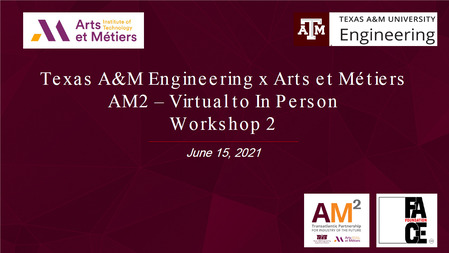 15th June 2021 : Texas A&M Engineering x Arts et Métiers AM2 –Virtual to In Person Workshop    Events AM2